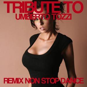 Tribute To Umberto Tozzi: Remix Non Stop Dance