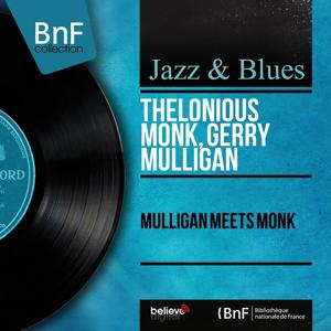 Mulligan Meets Monk (Mono Version)