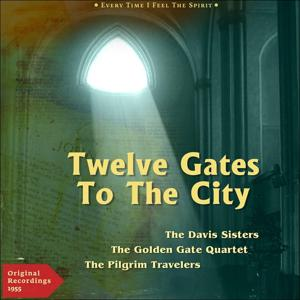 Twelve Gates to the City (Every Time I Feel the Spirit)