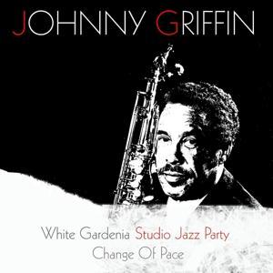 White Gardenia / Studio Jazz Party / Change Of Pace