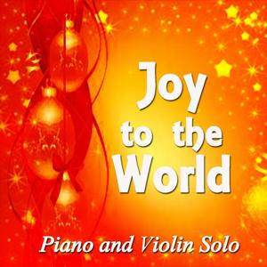 Joy to the World (Piano & Violin Solo)