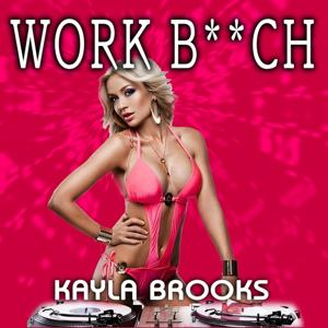 Work B**ch