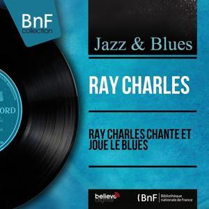 Ray Charles chante et joue le blues (Mono version)