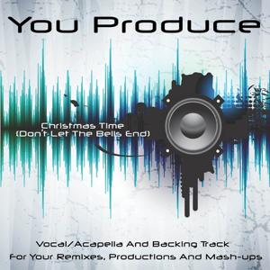 You Produce - Christmas Time (Don't Let the Bells End)
