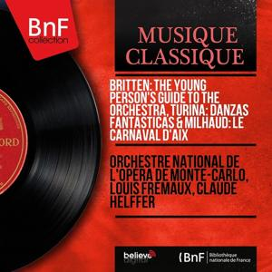 Britten: The Young Person's Guide to the Orchestra, Turina: Danzas Fantásticas & Milhaud: Le carnaval d'Aix (Remastered, Mono Version)