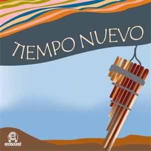 Tiempo Nuevo (Musica Latino Americana Ecosound)