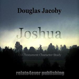 Joshua (Old Testament Character Study)