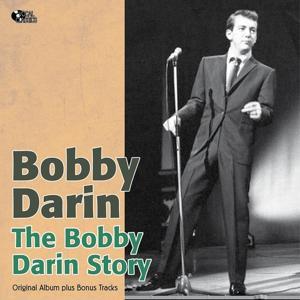 The Bobby Darin Story (Original Album Plus Bonus Tracks)