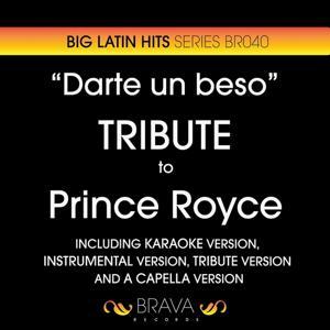 Darte un Beso - Tribute To Prince Royce