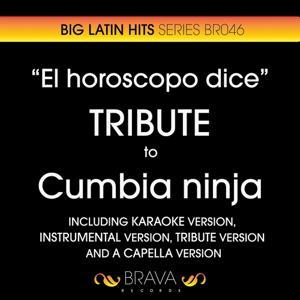 El Horoscopo Dice - Tribute To Cumbia Ninja