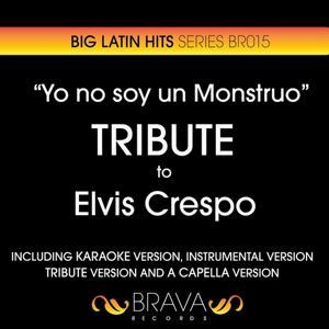 Yo No Soy un Monstruo - Tribute To Elvis Crespo