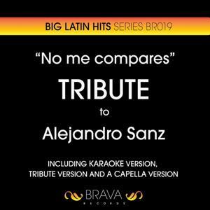No Me Compares - Tribute To Alejandro Sanz