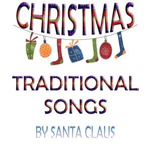 Christmas Traditional Songs By Santa Claus (Holy Xmas Hits)