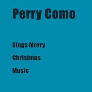 Perry Como Sings Merry Christmas Music
