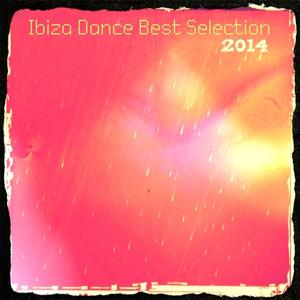 Ibiza Dance Best Selection 2014 (70 Essential Dance House Electro Songs)