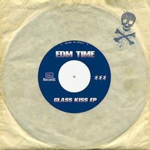 EDM Time: Glass Kiss - EP