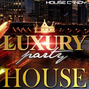 House Candy: Luxury Party House