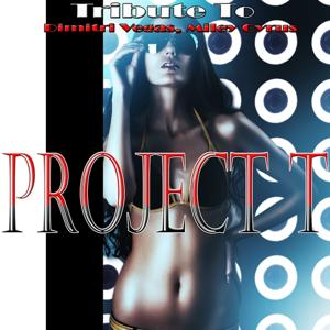 Project T: Tribute to Dimitri Vegas, Miley Cyrus