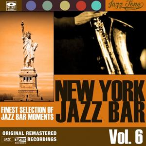 New York Jazz Bar, Vol. 6 (Finest Selection of Jazz Bar Moments)