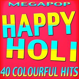 Happy Holi - 40 Colourful Hits