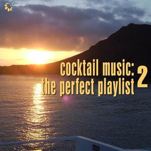 Cocktail Music: The Perfect Playlist, Vol. 2