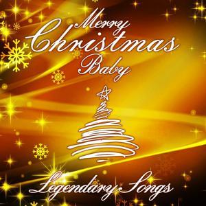 Merry Christmas Baby (Legendary Songs)