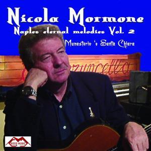 Munasterio 'e Santa Chiara: Naples Eternal Melodies, Vol. 2