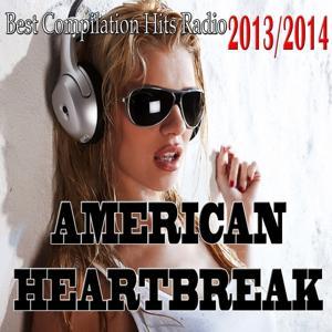 American Heartbreak (Best Compilation Hits Radio 2013/2014)