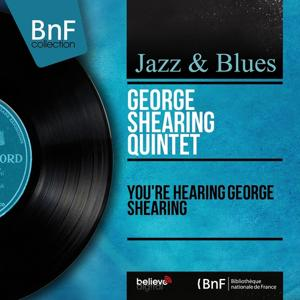You're Hearing George Shearing (Mono Version)