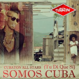 Somos Cuba (Tu Di Que Si)