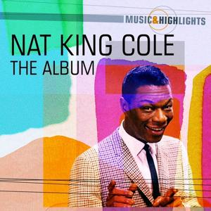 Music & Highlights: Nat King Cole - the Album