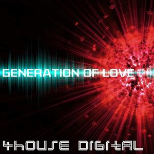 4house Digital: Generation of Love