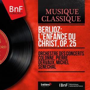 Berlioz: L'Enfance du Christ, Op. 25 (Mono Version)