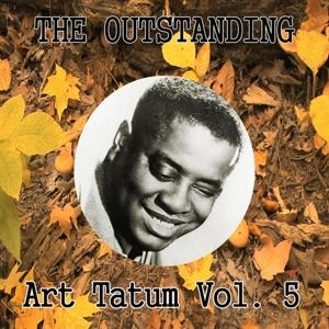 The Outstanding Art Tatum Vol. 5
