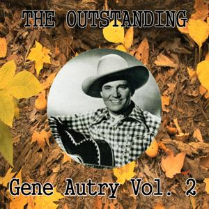 The Outstanding Gene Autry Vol. 2
