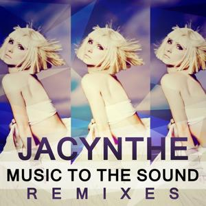 Music to the Sound (Remixes)