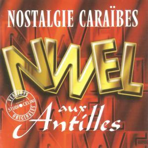 Nostalgie Caraïbes : Nwel aux Antilles (Versions originales enregistrées au Studio Celini)