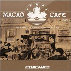 Macao Cafe (Balearic Lounge Collection, Vol.3)