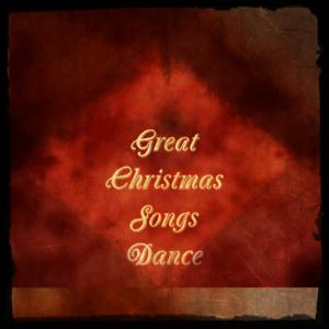Great Christmas Songs Dance (Top 30 Hits)