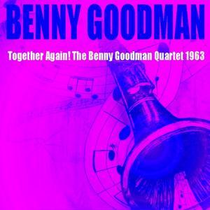 Benny Goodman: Together Again! The Benny Goodman Quartet 1963