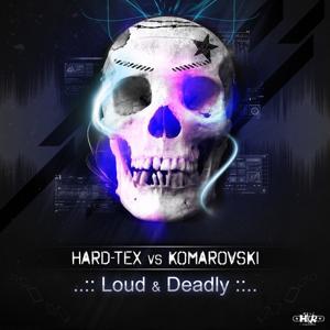 Loud & Deadly