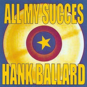 All My Succes - Hank Ballard & The Midnighters