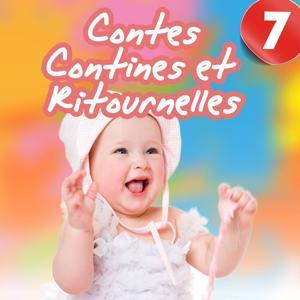 Contes, contines et ritournelles, Vol. 7 (Chants et histoires pour enfants)