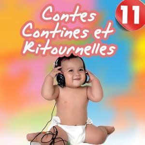 Contes, contines et ritournelles, Vol. 11 (Chants et histoires pour enfants)