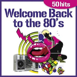Welcome Back to the 80's (50 Hits)