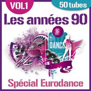 Les années 90 - Spécial Eurodance, Vol. 1 (50 Tubes)