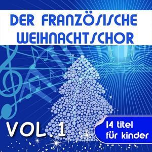 Der Französische Weihnachtschor, Vol. 1 (14 titel für Kinder)