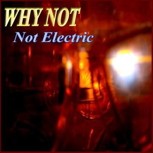 Not Electric