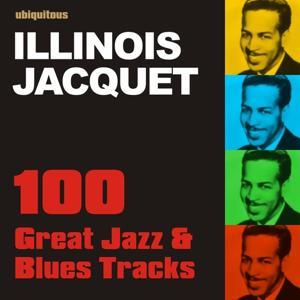 100 Great Jazz & Blues Tracks By Illinois Jacquet
