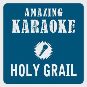 Holy Grail (Explicit Album Version) [Karaoke Version] (Originally Performed By Jay-Z & Justin Timberlake)